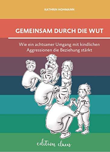 Cover des Buches: Gemeinsam durch die Wut von Kathrin Hohmann